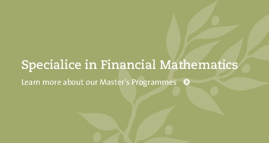 Specialice in Financial Mathematics - learn more about our Master's Programmes
